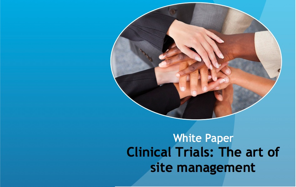 White Paper: Clinical Trials – The Art of Site Management